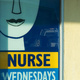 Sign reading 'Nurse, Wednesdays, 9.30 - 1.00'